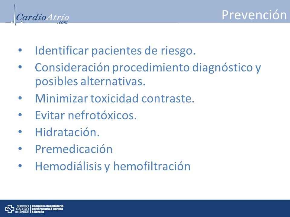Prevención Identificar pacientes de riesgo. Consideración procedimiento diagnóstico y posibles alternativas. Minimizar toxicidad contraste. Evitar nef