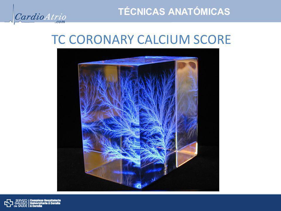 TC CORONARY CALCIUM SCORE TÉCNICAS ANATÓMICAS