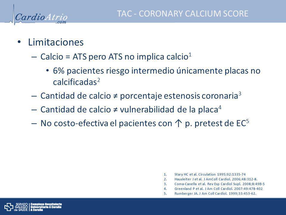 Limitaciones – Calcio = ATS pero ATS no implica calcio 1 6% pacientes riesgo intermedio únicamente placas no calcificadas 2 – Cantidad de calcio porce