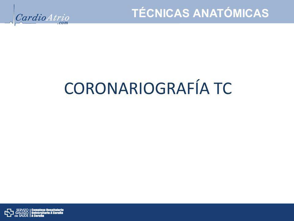 CORONARIOGRAFÍA TC TÉCNICAS ANATÓMICAS
