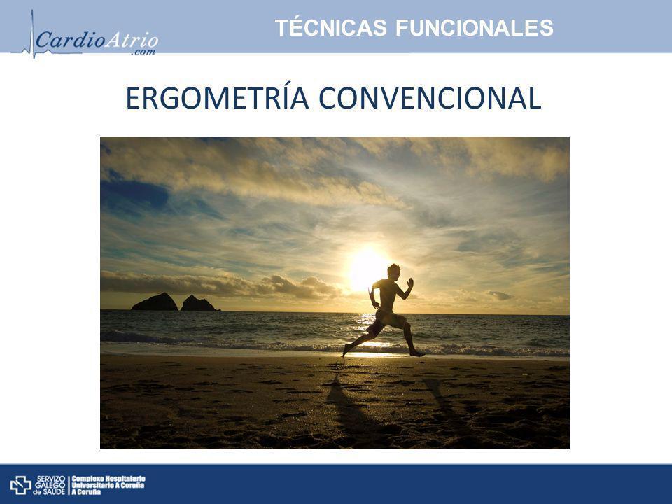 ERGOMETRÍA CONVENCIONAL TÉCNICAS FUNCIONALES