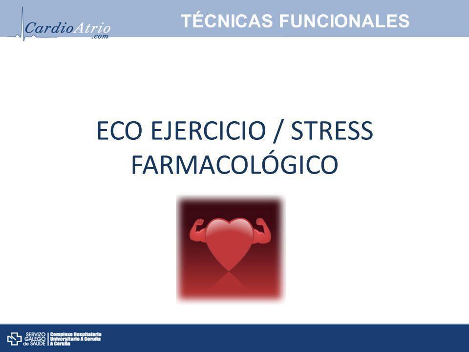 ECO EJERCICIO / STRESS FARMACOLÓGICO TÉCNICAS FUNCIONALES