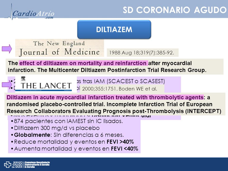 SD CORONARIO AGUDO The effect of diltiazem on mortality and reinfarction after myocardial infarction. The Multicenter Diltiazem Postinfarction Trial R
