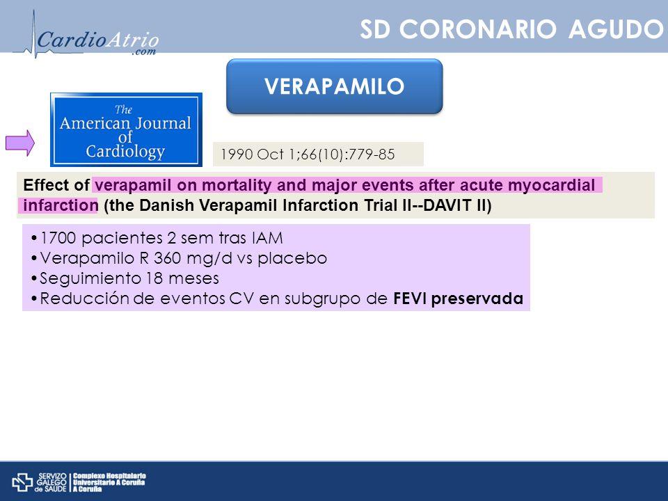 SD CORONARIO AGUDO VERAPAMILO Effect of verapamil on mortality and major events after acute myocardial infarction (the Danish Verapamil Infarction Tri
