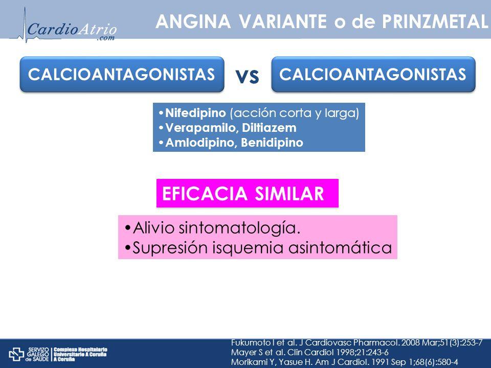 ANGINA VARIANTE o de PRINZMETAL CALCIOANTAGONISTAS vs Fukumoto I et al. J Cardiovasc Pharmacol. 2008 Mar;51(3):253-7 Mayer S et al. Clin Cardiol 1998;