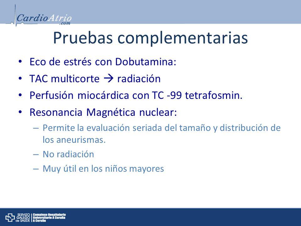 Pruebas complementarias Eco de estrés con Dobutamina: TAC multicorte radiación Perfusión miocárdica con TC -99 tetrafosmin. Resonancia Magnética nucle