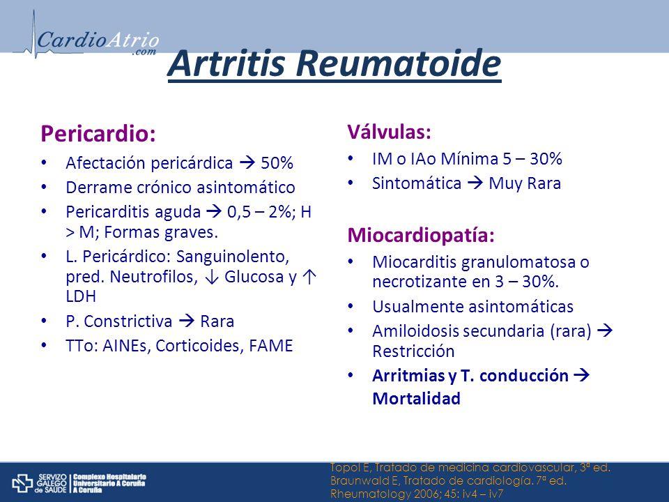 Artritis Reumatoide Pericardio: Afectación pericárdica 50% Derrame crónico asintomático Pericarditis aguda 0,5 – 2%; H > M; Formas graves. L. Pericárd