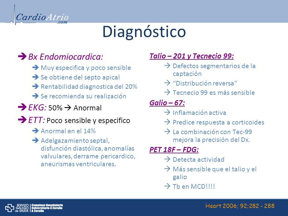 Diagnóstico Bx Endomiocardica: Muy especifica y poco sensible Se obtiene del septo apical Rentabilidad diagnostica del 20% Se recomienda su realizació