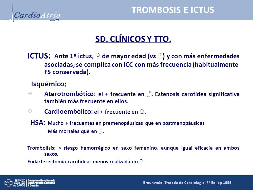 SD. CLÍNICOS Y TTO. ICTUS : Ante 1º ictus, de mayor edad (vs ) y con más enfermedades asociadas; se complica con ICC con más frecuencia (habitualmente