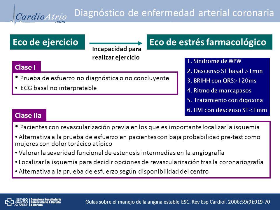 Diagnóstico de enfermedad arterial coronaria 1. Síndrome de WPW 2. Descenso ST basal >1mm 3. BRIHH con QRS>120ms 4. Ritmo de marcapasos 5. Tratamiento