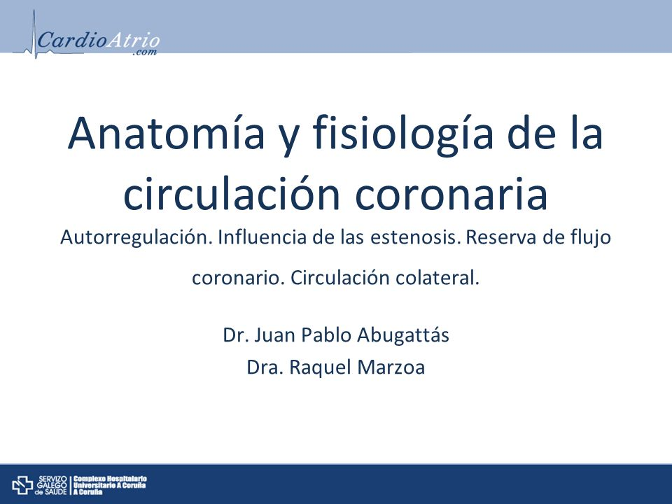 Anatomía y fisiología de la circulación coronaria Autorregulación.