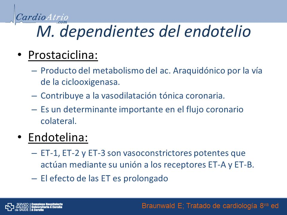 M.dependientes del endotelio Prostaciclina: – Producto del metabolismo del ac.