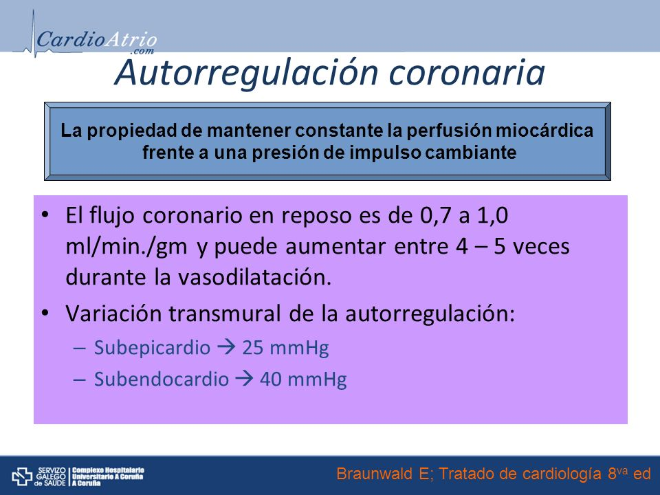 Autorregulación coronaria El flujo coronario en reposo es de 0,7 a 1,0 ml/min./gm y puede aumentar entre 4 – 5 veces durante la vasodilatación.