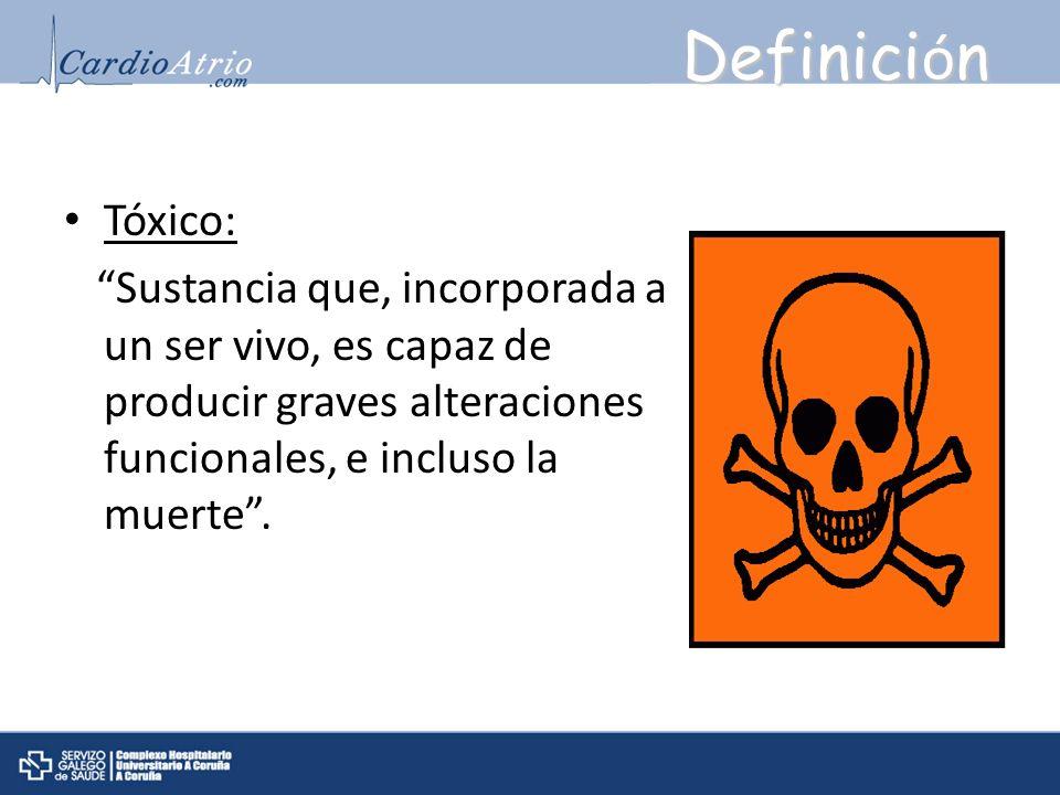 Definici ó n Tóxico: Sustancia que, incorporada a un ser vivo, es capaz de producir graves alteraciones funcionales, e incluso la muerte. Real Academi