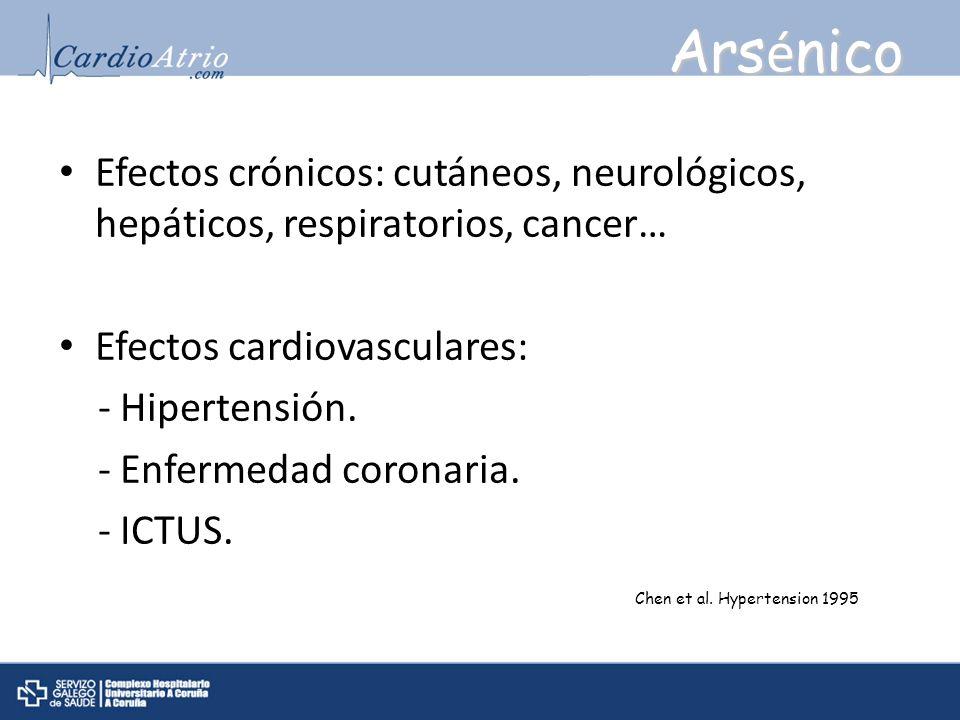 Efectos crónicos: cutáneos, neurológicos, hepáticos, respiratorios, cancer… Efectos cardiovasculares: - Hipertensión. - Enfermedad coronaria. - ICTUS.