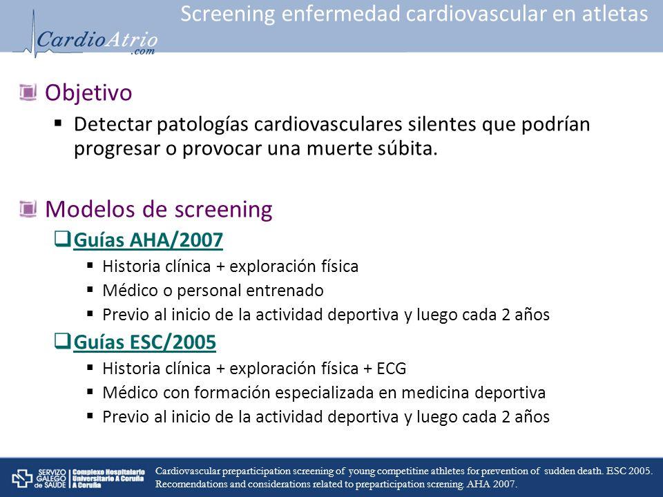 Screening enfermedad cardiovascular en atletas Objetivo Detectar patologías cardiovasculares silentes que podrían progresar o provocar una muerte súbi