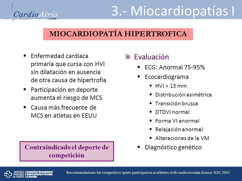 3.- Miocardiopatías I Enfermedad cardiaca primaria que cursa con HVI sin dilatación en ausencia de otra causa de hipertrofia Participación en deporte