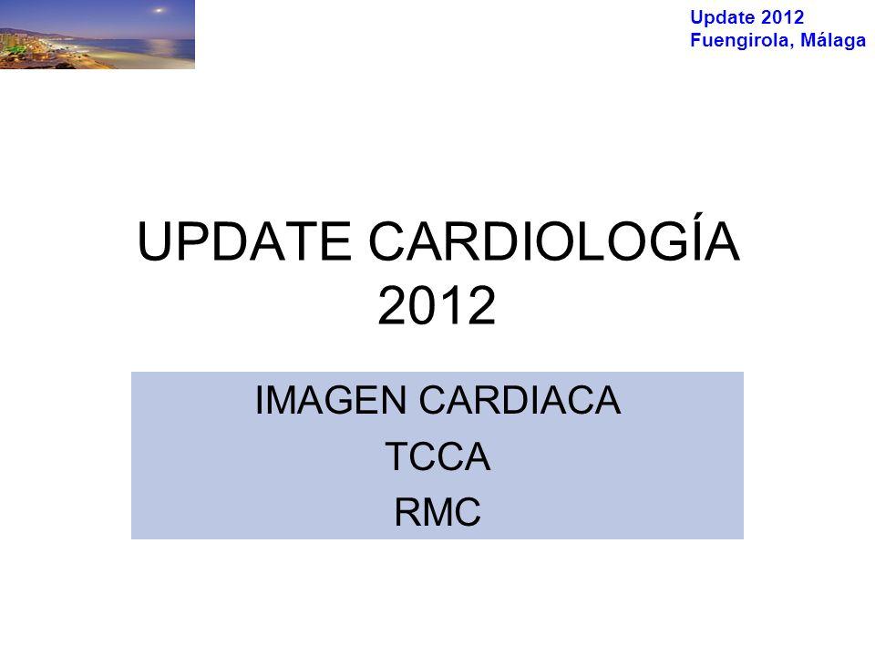 Update 2012 Fuengirola, Málaga CTCA (TAC-angiografía) –Dolor torácico en urgencias ACRIN-PA, ROMICAT II –RFF no invasiva DeFACTO RMC –Rendimiento diagnóstico RMC vs SPECT MARC-CE, IMPACT II –Estratatificacion riesgo DAI –Valor pronóstico miocarditis En breve…