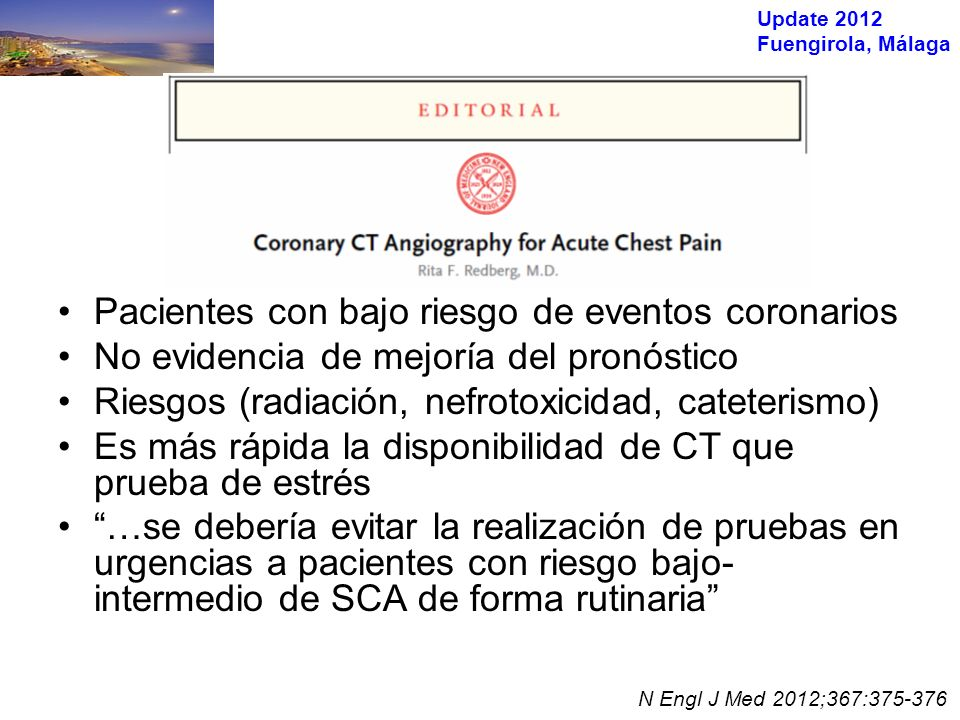 Update 2012 Fuengirola, Málaga Schelbert EB et al JAMA 2012;308:890-897 N=936 pacientes, ICELAND MI (Subestudio de cohortes de AGES-Reykjavik, n=5764) Edad media 76 años (67-93), DM 36% Seguimiento medio 6,4 años