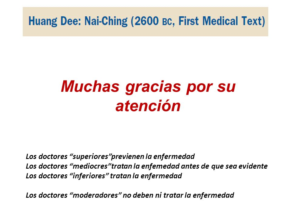 Los doctores superioresprevienen la enfermedad Los doctores mediocrestratan la enfemedad antes de que sea evidente Los doctores inferiores tratan la e