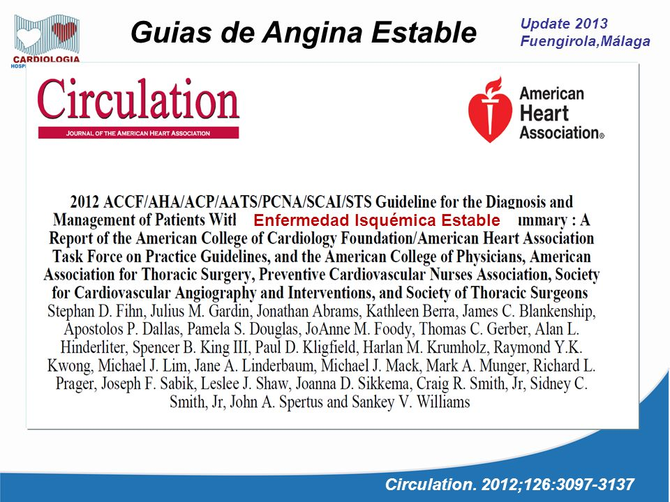 Update 2013 Fuengirola,Málaga Guias de Angina Estable Enfermedad Isquémica Estable Circulation. 2012;126:3097-3137