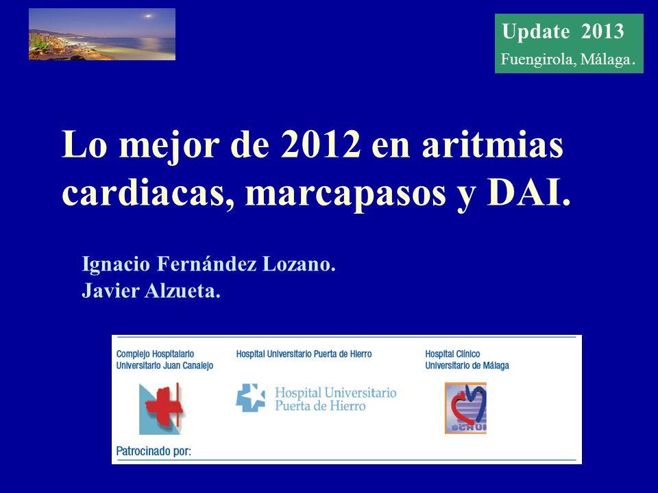 Update 2012 Fuengirola, Málaga Lo mejor de 2012 en aritmias cardiacas, marcapasos y DAI.