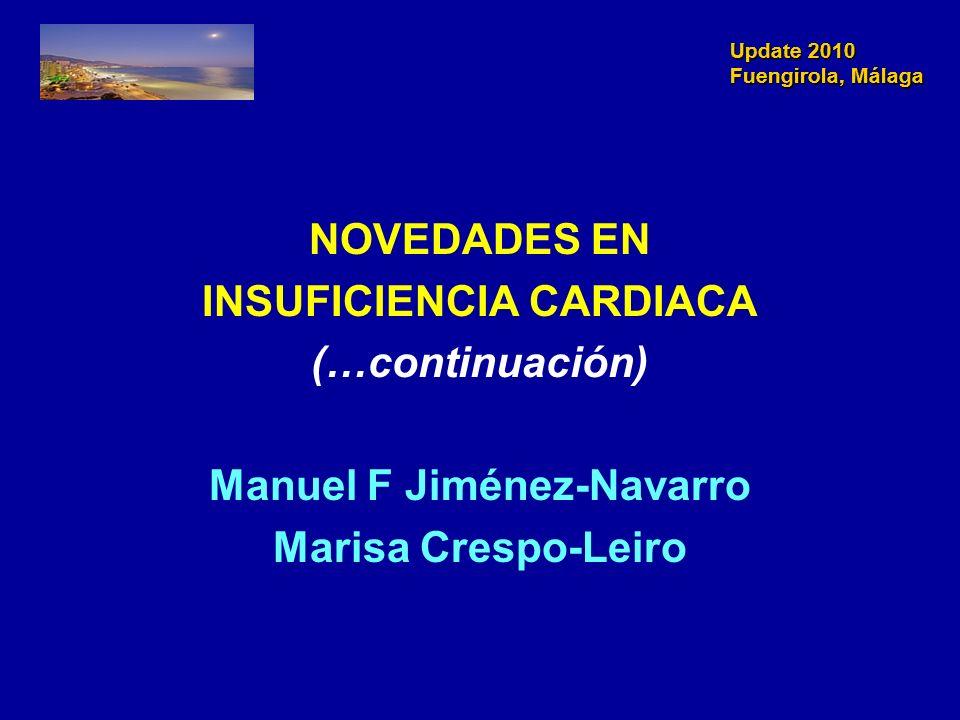 Update 2010 Fuengirola, Málaga Lo más relevante en IC Guías ClínicasGuías Clínicas –Guías HFSA Genética Miocardiopatias –Guías ESC Hipertensión Pulmonar Ensayos clínicosEnsayos clínicos –PROTECT (Rolofylline en IC aguda) –STICH (Restauración ventricular) –HF Action (entrenamiento físico) –HEART MATE II.
