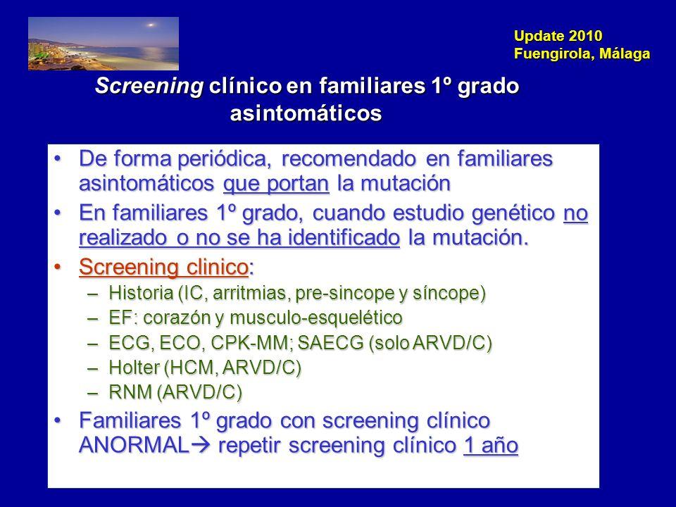 Update 2010 Fuengirola, Málaga Variable según miocardiopatía Cualquier momento, si síntomas Screening clínico en familiares 1º grado asintomáticos ¿Cada cuanto tiempo y desde qué edad.