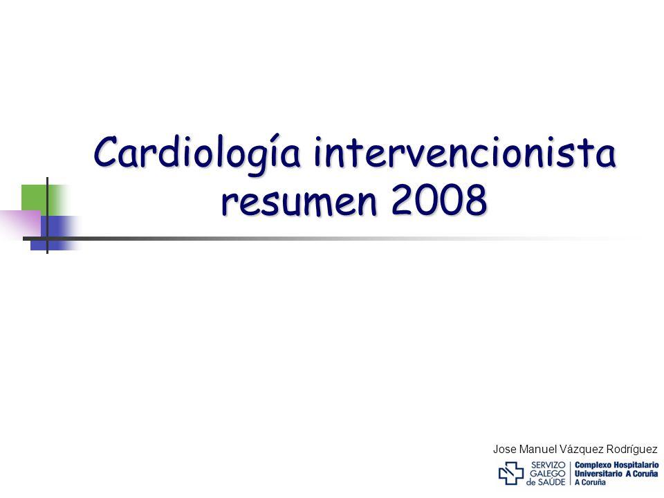 Cardiología intervencionista resumen 2008 Jose Manuel Vázquez Rodríguez
