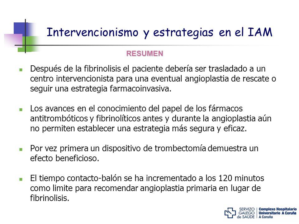 Intervencionismo y estrategias en el IAM Después de la fibrinolisis el paciente debería ser trasladado a un centro intervencionista para una eventual