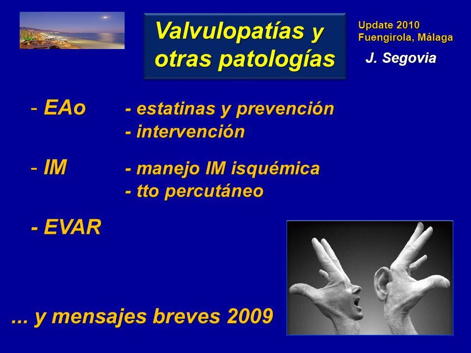 Update 2010 Fuengirola, Málaga - EAo - estatinas y prevención - intervención - IM - manejo IM isquémica - tto percutáneo - EVAR Valvulopatías y otras patologías...
