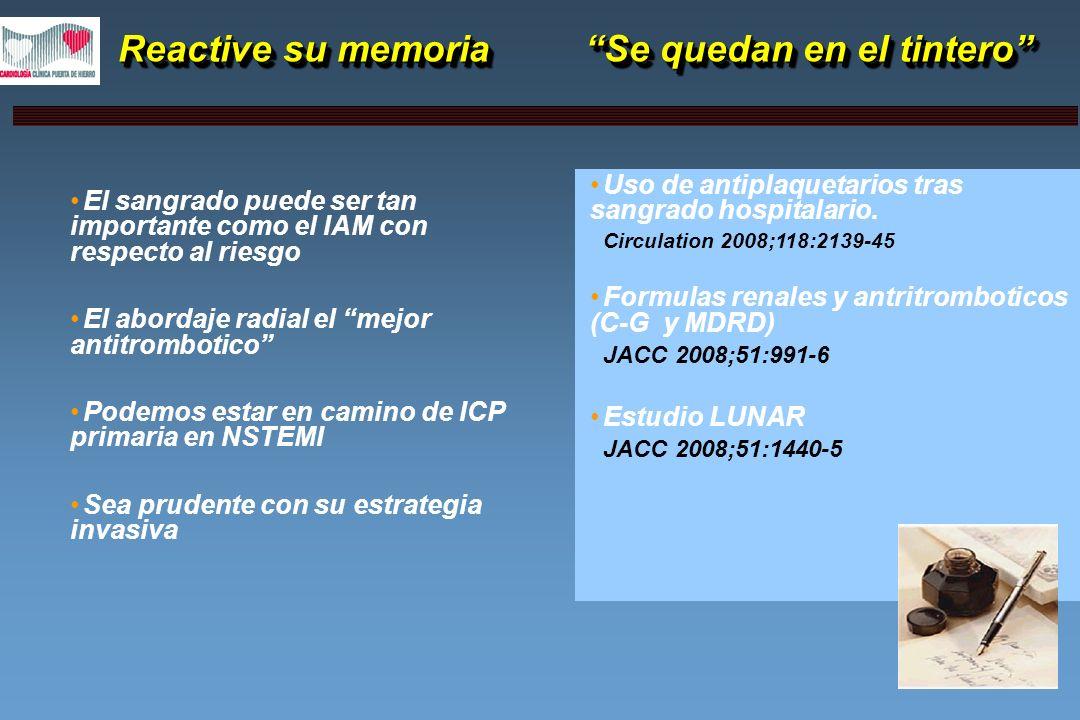 Reactive su memoria Se quedan en el tintero Reactive su memoria Se quedan en el tintero El sangrado puede ser tan importante como el IAM con respecto