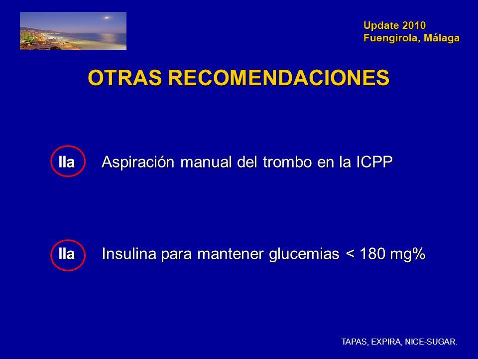 Update 2010 Fuengirola, Málaga Update 2010 Fuengirola, Málaga OTRAS RECOMENDACIONES IIaAspiración manual del trombo en la ICPP IIaAspiración manual de