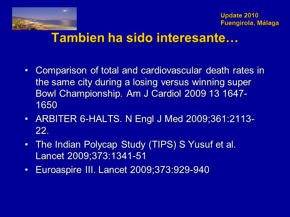 Update 2010 Fuengirola, Málaga Tambien ha sido interesante… Comparison of total and cardiovascular death rates in the same city during a losing versus winning super Bowl Championship.