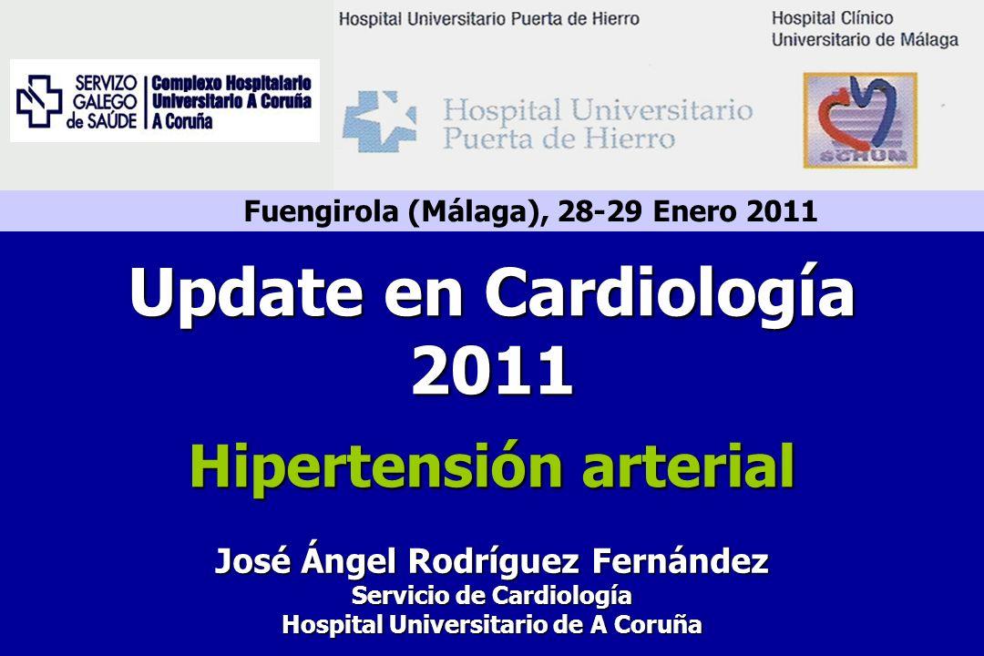 Fuengirola (Málaga), 28-29 Enero 2011 José Ángel Rodríguez Fernández Servicio de Cardiología Hospital Universitario de A Coruña Update en Cardiología 2011 Hipertensión arterial