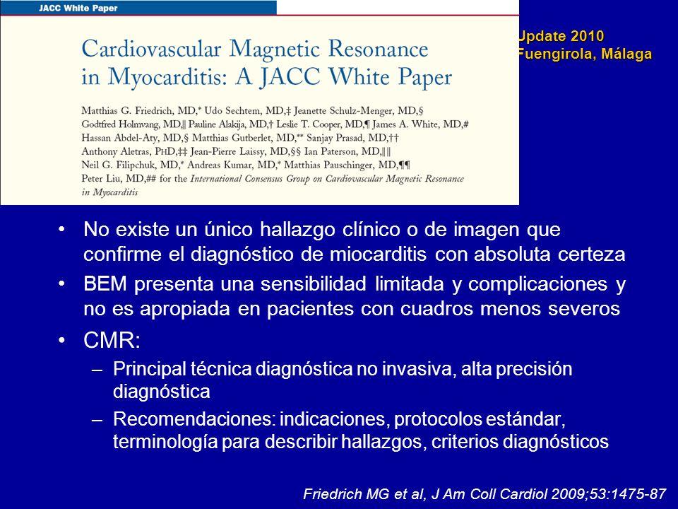 Update 2010 Fuengirola, Málaga No existe un único hallazgo clínico o de imagen que confirme el diagnóstico de miocarditis con absoluta certeza BEM pre