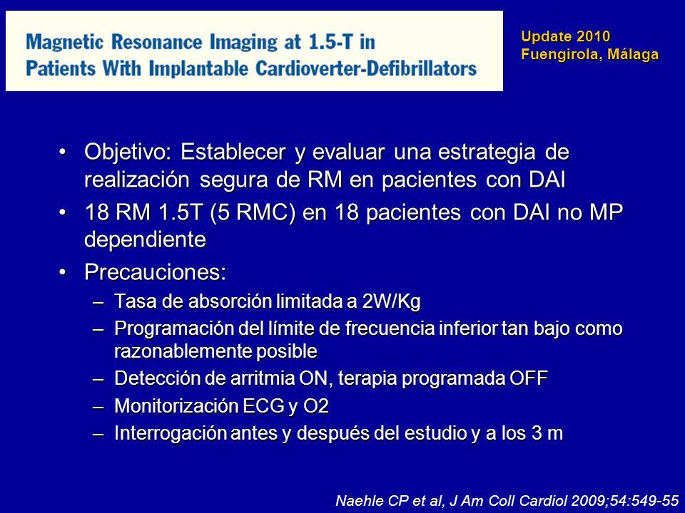 Update 2010 Fuengirola, Málaga Objetivo: Establecer y evaluar una estrategia de realización segura de RM en pacientes con DAIObjetivo: Establecer y ev