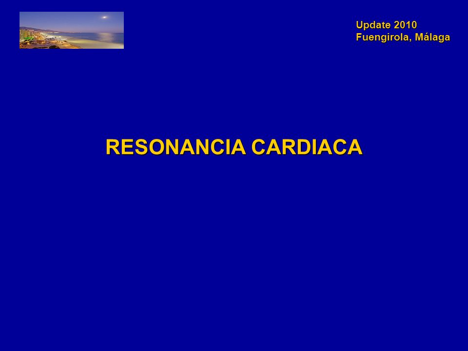 Update 2010 Fuengirola, Málaga RESONANCIA CARDIACA