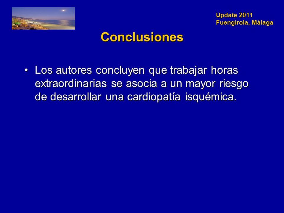 Update 2011 Fuengirola, Málaga Conclusiones Los autores concluyen que trabajar horas extraordinarias se asocia a un mayor riesgo de desarrollar una cardiopatía isquémica.Los autores concluyen que trabajar horas extraordinarias se asocia a un mayor riesgo de desarrollar una cardiopatía isquémica.