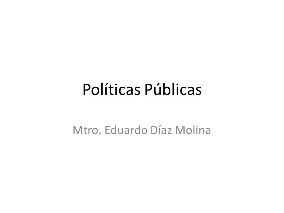Políticas Públicas Mtro. Eduardo Díaz Molina