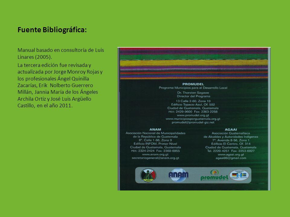 Fuente Bibliográfica: Manual basado en consultoría de Luis Linares (2005). La tercera edición fue revisada y actualizada por Jorge Monroy Rojas y los