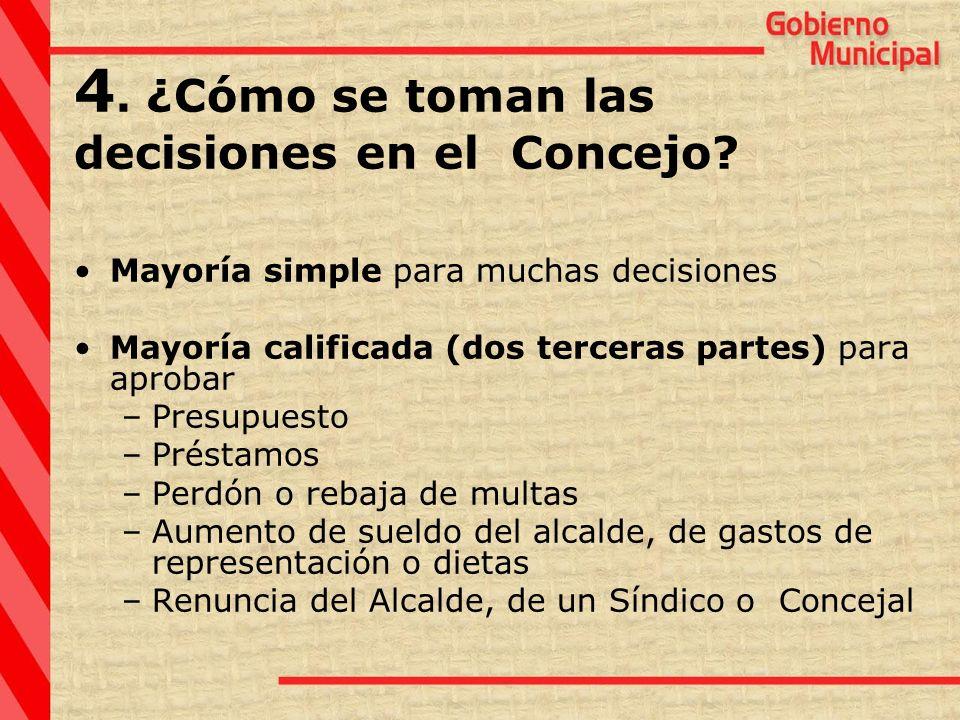 4. ¿Cómo se toman las decisiones en el Concejo? Mayoría simple para muchas decisiones Mayoría calificada (dos terceras partes) para aprobar –Presupues