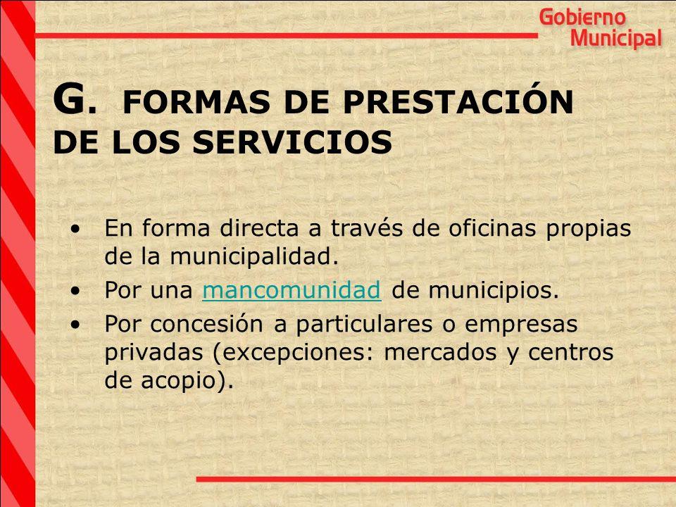 En forma directa a través de oficinas propias de la municipalidad. Por una mancomunidad de municipios.mancomunidad Por concesión a particulares o empr