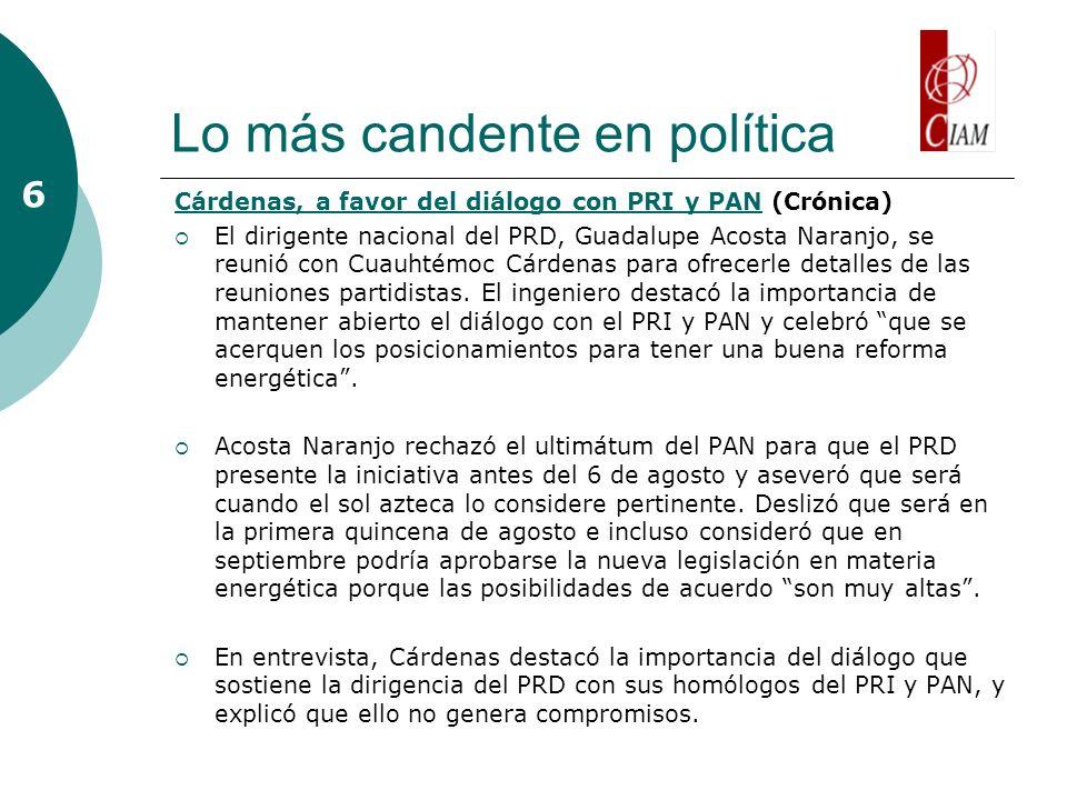 Lo más candente en política Cárdenas, a favor del diálogo con PRI y PANCárdenas, a favor del diálogo con PRI y PAN (Crónica) El dirigente nacional del