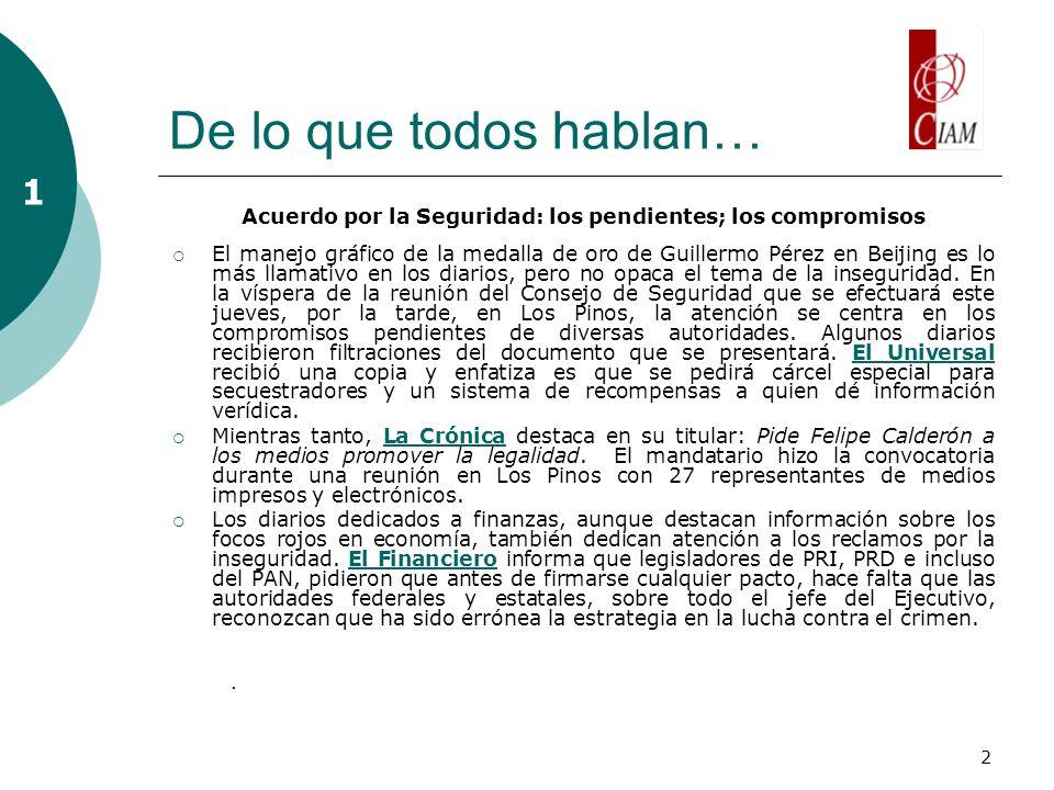 2 De lo que todos hablan… Acuerdo por la Seguridad: los pendientes; los compromisos El manejo gráfico de la medalla de oro de Guillermo Pérez en Beiji