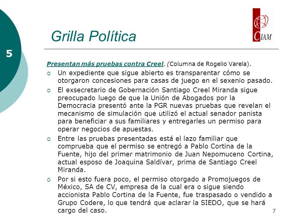 7 Grilla Política 5 Presentan más pruebas contra CreelPresentan más pruebas contra Creel.