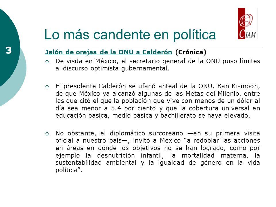 Lo más candente en política Jalón de orejas de la ONU a CalderónJalón de orejas de la ONU a Calderón (Crónica) De visita en México, el secretario gene