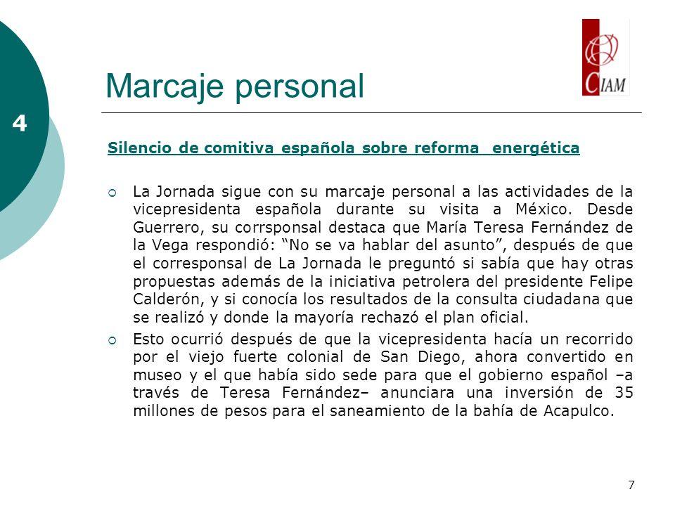 7 Marcaje personal Silencio de comitiva española sobre reforma energética La Jornada sigue con su marcaje personal a las actividades de la vicepreside