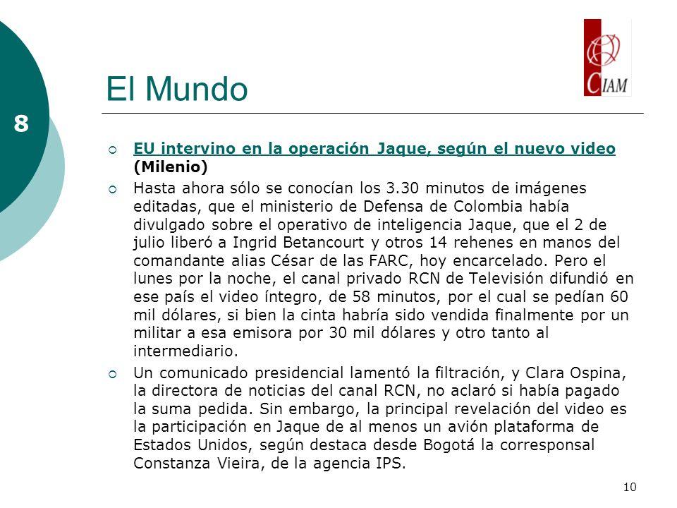 10 El Mundo 8 EU intervino en la operación Jaque, según el nuevo video (Milenio) EU intervino en la operación Jaque, según el nuevo video Hasta ahora