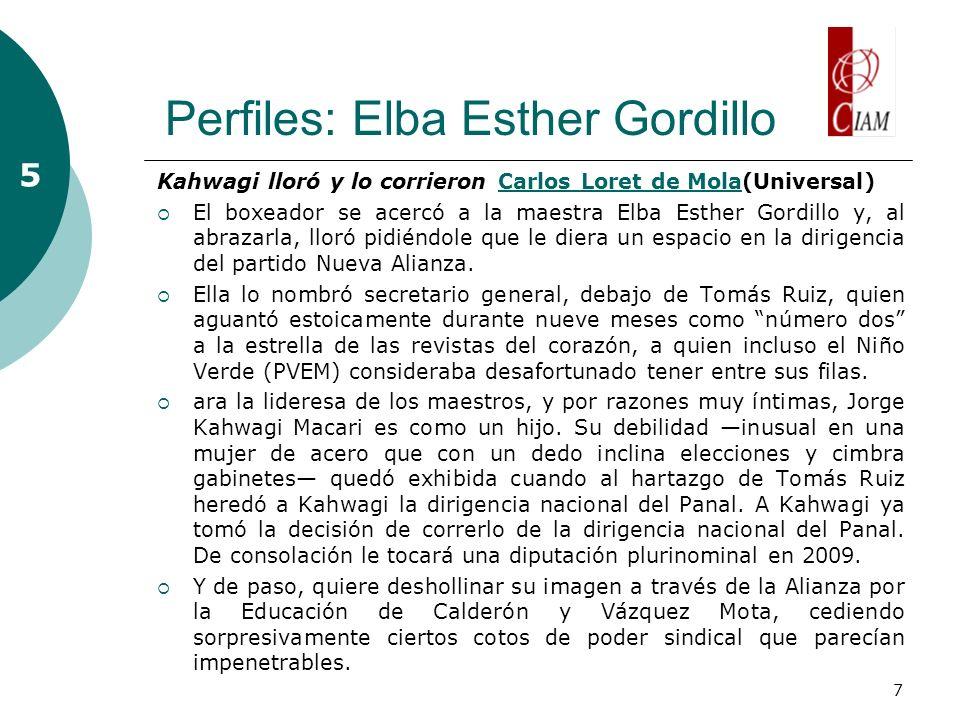 7 Perfiles: Elba Esther Gordillo 5 Kahwagi lloró y lo corrieron Carlos Loret de Mola(Universal)Carlos Loret de Mola El boxeador se acercó a la maestra